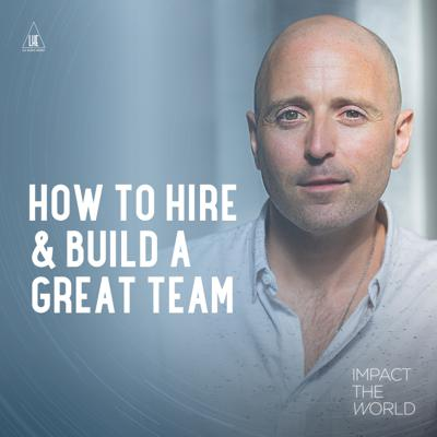 Cover art for Episode 12: How To Hire & Build A Great Team