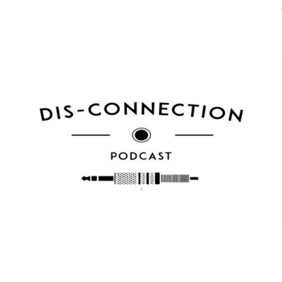 Dis-Connection