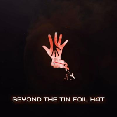 Beyond The Tin Foil Hat - with James Dalzell