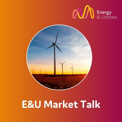 Welcome to E&U Market Talk, the latest platform brought to you from Energy & Utilities to keep you up to date on the key issues and trends in the energy and utilities sectors. E&U Market Talk podcasts bring together thought leaders and key figures in the global energy space to add insight and analysis to Energy & Utilities' market leading content. Produced in concise but information-packed segments, E&U Market Talk allows you to keep up to date on the key energy market issues while on the move