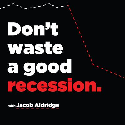 Don't Waste A Good Recession