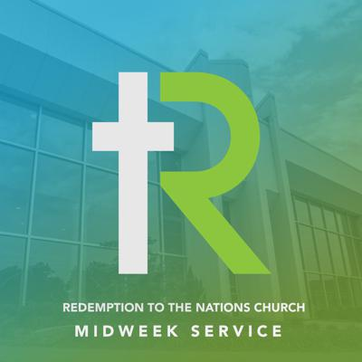 Redemption to the Nations Church - Midweek