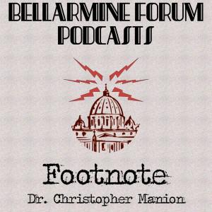 Footnote by Dr. Christopher Manion – The Bellarmine Forum