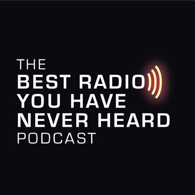 The Best Radio You Have Never Heard Podcast - Music For People Who Are Serious About Music