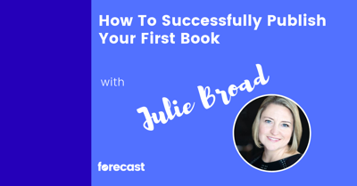 Cover art for How To Successfully Publish Your First Book with Julie Broad