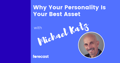 Cover art for Why Your Personality Is Your Best Asset with Michael Katz
