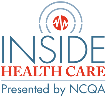 Inside Health Care: Presented by NCQA