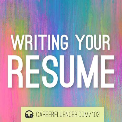 Cover art for 102: Writing Your Resume – with Cynthia Heisch