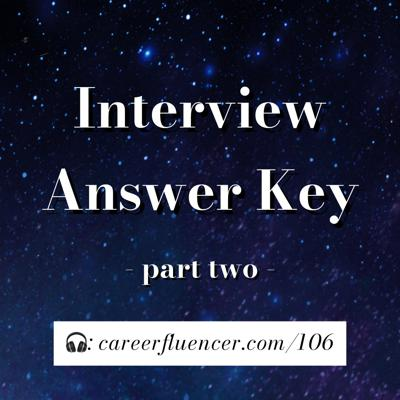 106: Interview Answer Key Part Two – with Cynthia Heisch