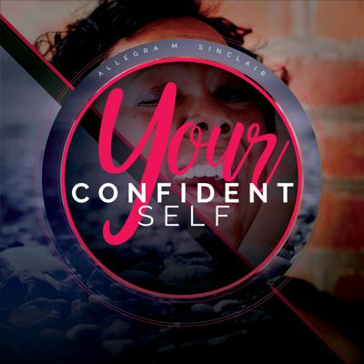 Allegra Sinclair is a life and confidence coach. The Your Confident Self Podcast focuses on increasing self-confidence and self-esteem and helping you reclaim your life. Each episode provides tips and motivation for helping women be their most powerful selves and do work they love.  Show notes can be found at https://allegrasinclair.com/podcast (https://allegrasinclair.com/podcast)