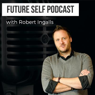 Future Self Podcast   Living a Life That Will Make Your Future Self Proud   Learn How to Podcast