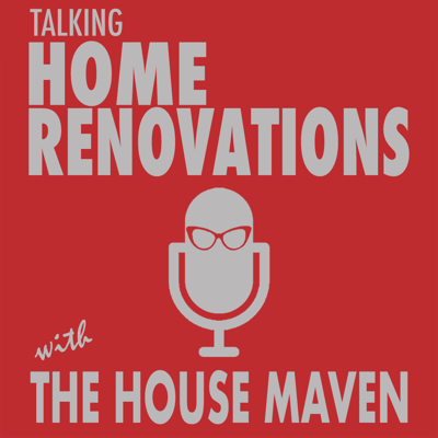 Are you planning a home renovation and worried that you don't know what you are doing?  Talking Home Renovations with the House Maven is an educational and entertaining podcast that will ease your fears. Join architect Katharine MacPhail as she interviews contractors, vendors, other architects and homeowners and gathers tips and cautionary tales about home renovations.  Learn about materials, what to expect, what to avoid and how to make the most of the money that you will spend on your renovation.