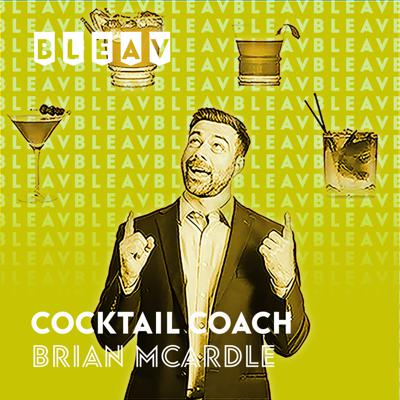 Bleav in The Cocktail Coach with Brian McArdle