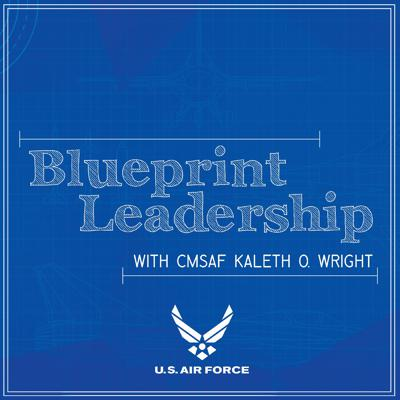 Blueprint Leadership with CMSAF Kaleth Wright