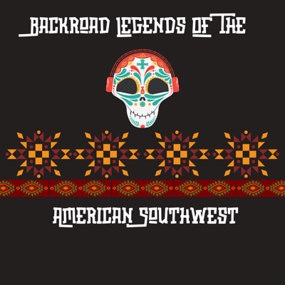 Backroad Legends Of The American Southwest