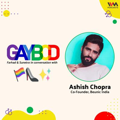 Cover art for Ep. 77: ft. Ashish Chopra, Co-Founder, Beunic India