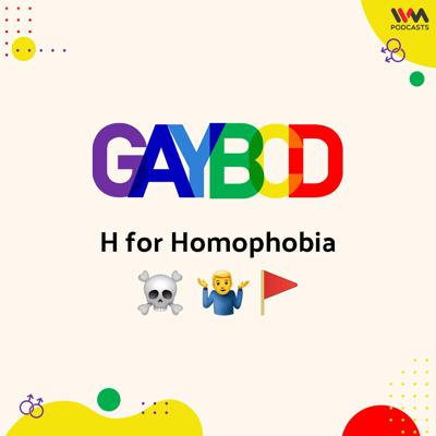 Cover art for Ep. 76: H for Homophobia