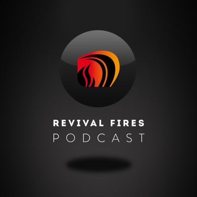 Revival Fires Podcast