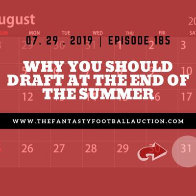 Cover art for Ep186 - Why You Should Draft Late In The Summer - Fantasy Football Podcast