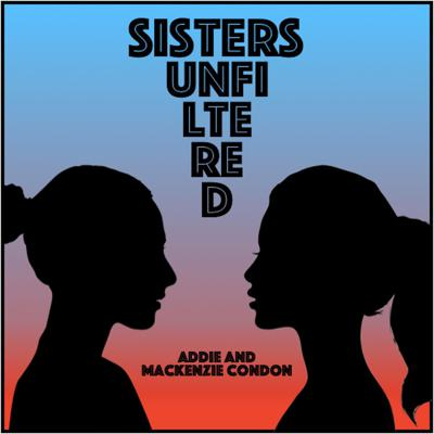 Sisters Unfiltered