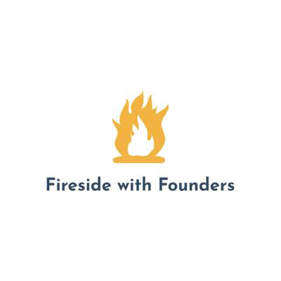 Fireside with Founders