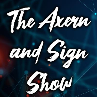 Axern and Sign Show