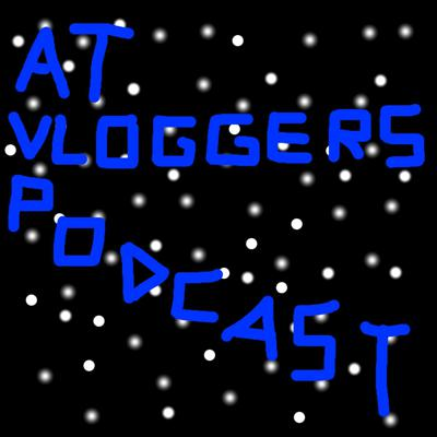 AT Vloggers Podcast Show