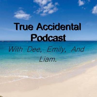 The True Accidental Podcast