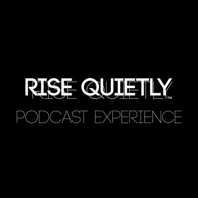 Rise Quietly: Podcast Experience