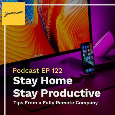 Cover art for Stay Home and Stay Productive: Tips From a Fully Remote Company
