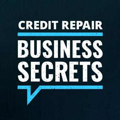 Welcome to Credit Repair Business Secrets where we are creating Credit Heroes and changing lives every single day! Learn more at: https://www.creditrepaircloud.com/podcast