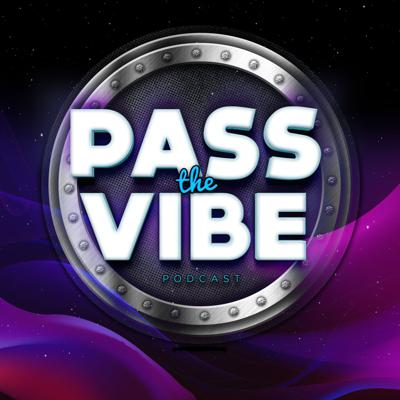Pass The Vibe Podcast