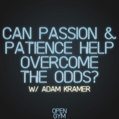 Cover art for Can passion & patience help overcome the odds?