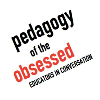 This is Pedagogy of the Obsessed where we connect listeners to the heart of what is going on in schools, provide context on the issues through interviews with those doing the work and engage followers in a discussion on how to act to support kids.   We pose the problems of human beings in their relations with the world.