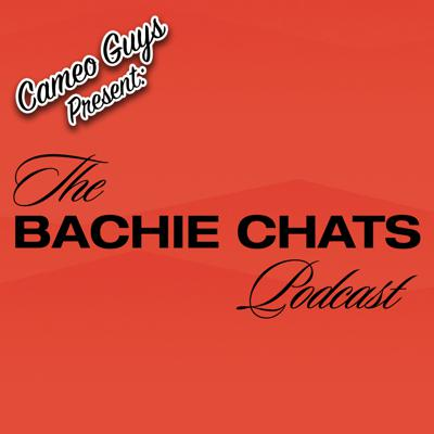 Cameo Guys Present: The Bachie Chats Podcast