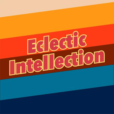 Eclectic Intellection
