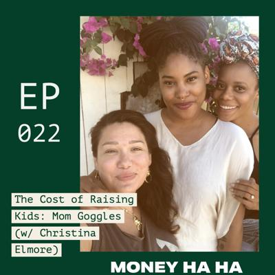 Cover art for (022) The Cost of Raising Kids: Mom Goggles (w/ Christina Elmore)