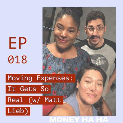 Cover art for (018) Moving Expenses: It Gets So Real (w/ Matt Lieb)