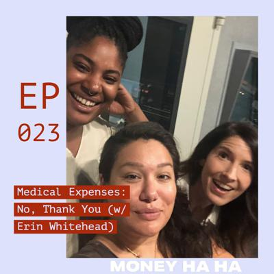 Cover art for (023) Medical Expenses: No, Thank You (w/ Erin Whitehead)
