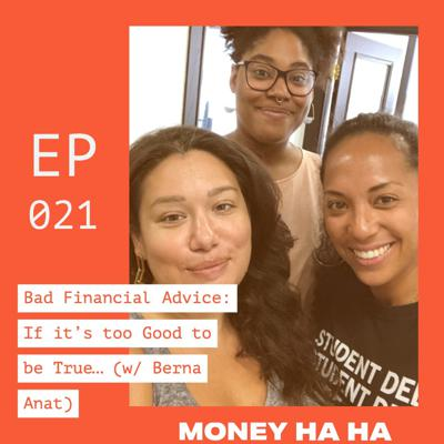 Cover art for (021) Bad Financial Advice: If it's too Good to be True… (w/ Berna Anat)
