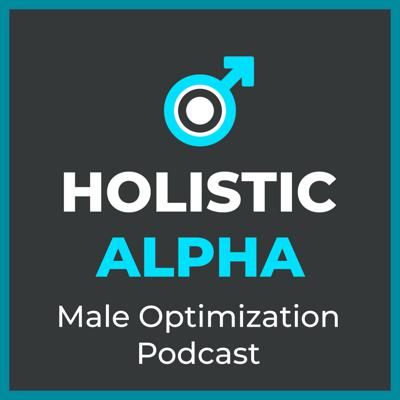 Holistic Alpha: Male Optimization