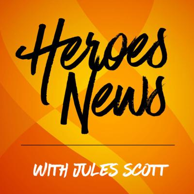 HeroesNews with Jules Scott