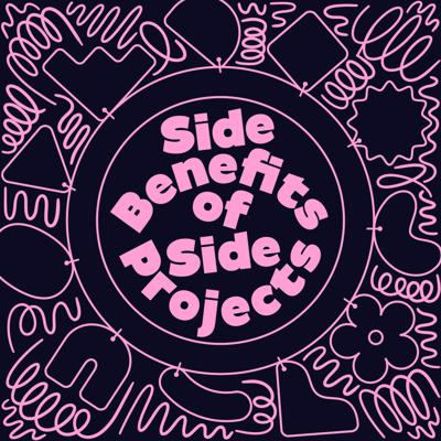 Cover art for Side-Benefits of Side-Projects