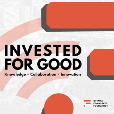 Invested for Good from the Ottawa Community Foundation
