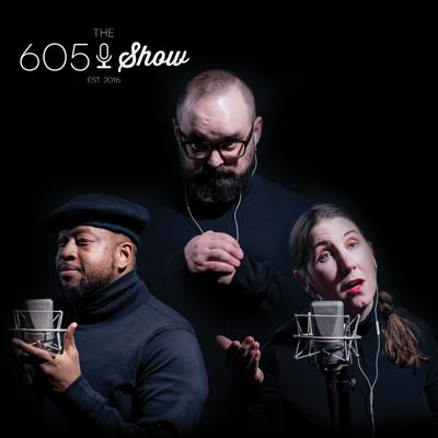 The 605 Show