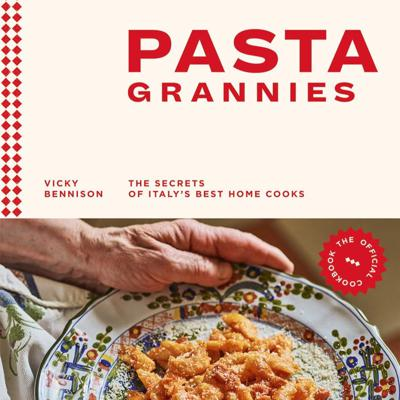 Cover art for PASTA GRANNIES: Secrets of Italy's Best Home Cooks