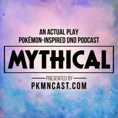 Mythical is an actual play Pokémon-inspired Dungeons & Dragons podcast! It is broken down into smaller seasons where new listeners can pick up quickly, but older audiences can still feel invested in the creation of our worlds.  Seasons 1 and 3 were streamed live on twitch.tv/pkmncast, and this is the audio version of our episodes. Season 2 was recorded at 2016 Gen Con. Seasons 4 and 5 were recorded locally with the crew.  It's important to note that each Season is self-contained and you do NOT need to listen to Season 1 to enjoy later Seasons.  Mythical is presented to you by PKMNcast.com and the people who create