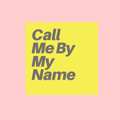 Call Me By My Name Project | A Trans Oral History Podcast