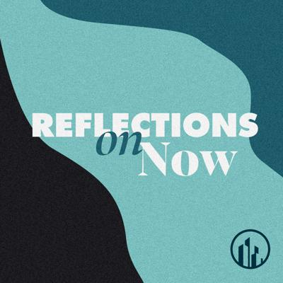 Reflections On Now
