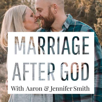 Marriage After God is a weekly marriage focused podcast hosted by Aaron and Jennifer Smith, authors of Husband After God and Wife After God and their newest book titled Marriage After God: Chasing Boldly After God's Purpose For Your Life Together. Marriage After God is intended to encourage, inspire and challenge marriages to chase boldly after God together and to cultivate an extraordinary marriage with each other. Stay tuned each week for awesome marriage encouragement.  We hope that we can shine a light on why God has brought you and your spouse together and how you can pursue His purpose for your life and family with joy and excitement.